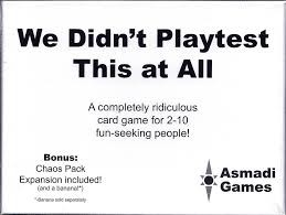 We didn't playtest this at all (with chaos expansion)