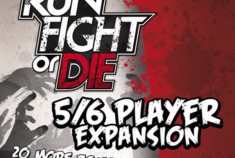 Run, Fight, or Die! 5/6 Player Expansion: