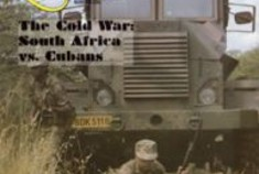 The Cold War : South Africa vs Cubans