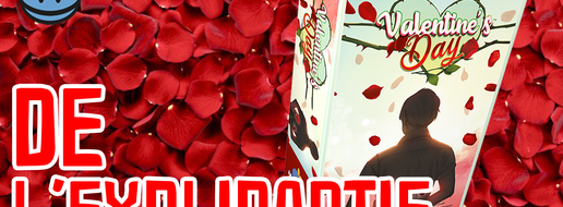 Valentine's Day, de l'explipartie !