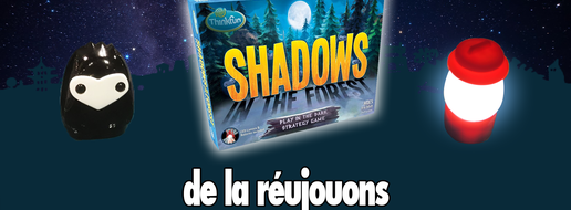 Shadows in the Forest, de la réujouons !