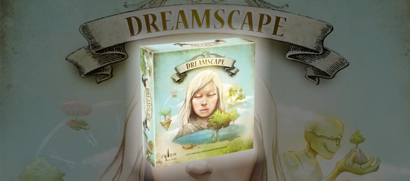 Dreamscape, j'ai fait un rêve... (KS)