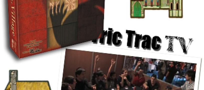 Le village, comment ça sent dans la Tric Trac TV !