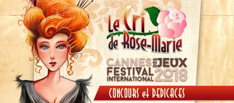 Le Cri de Rose-Marie : concours et dédicaces à Cannes