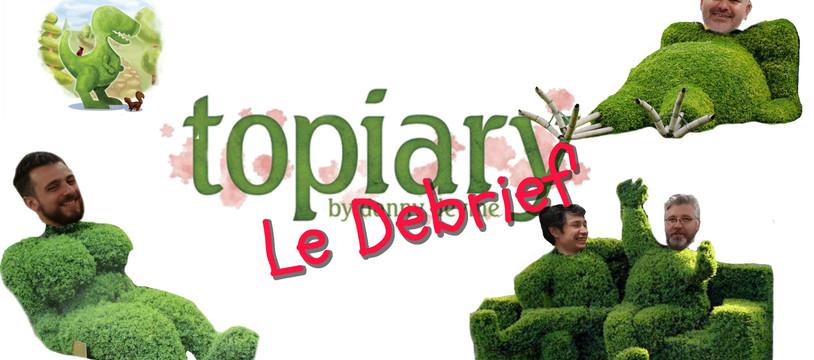 Le Debrief' de Topiary