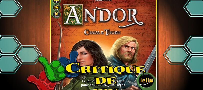 """Mes """"Parties"""" Pris fait la critique du jeu Andor Chada et Thorn"""
