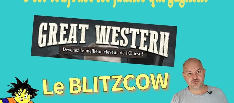 Great Western et la stratégie du BlitzCow