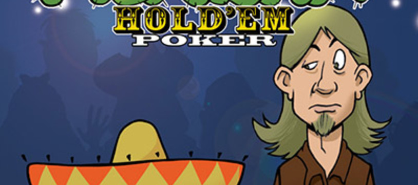 Mexican Hold'Em Poker, le prochain repos Production