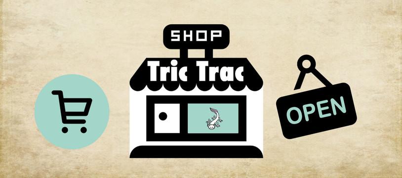 La boutique Tric Trac Version 2 !