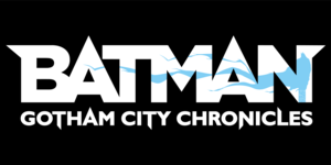 Batman - Gotham City Chronicles