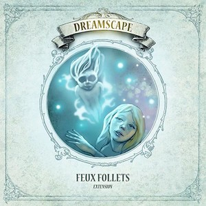 "DREAMSCAPE - EXTENSION ""FEUX FOLLETS"