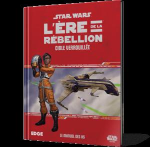 Star Wars : L'Ère de la Rébellion - Cible Verrouillée