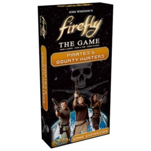Firefly - Pirates & Bounty Hunters