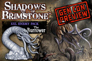 Shadows of Brimstone - The Burrower GenCon Preview