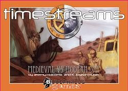 Timestreams - Episode Two : Medieval VS Modern Day