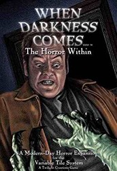 When Darkness Comes : The Horror Within