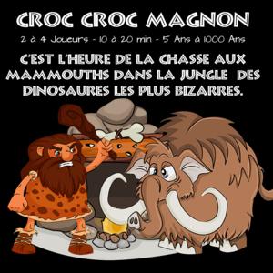 Croc Croc Magnon