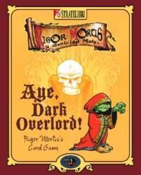 Aye, Dark Overlord !