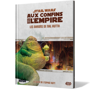 Star Wars : Aux Confins de l'Empire : Les Barons de Nal Hutta