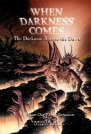When Darkness Comes : The Darkness Before the Dawn