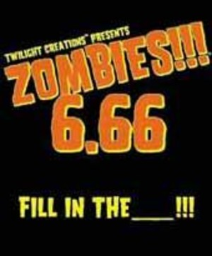 Zombies!!! 6.66 : Fill in the ______!!!