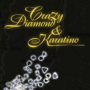 Crazy Diamond & Karatino