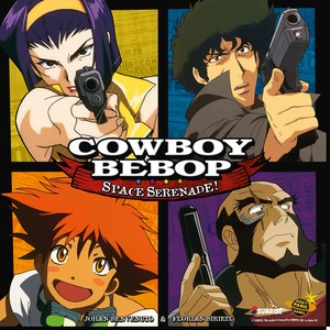 Cowboy Bebop - Space Serenade