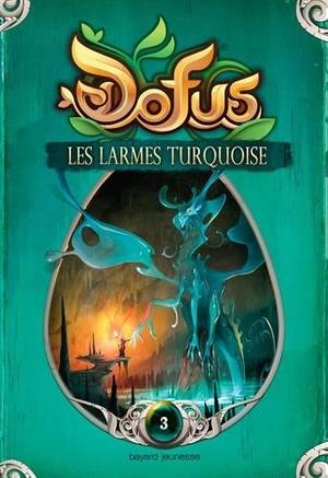 Dofus - Livre 3 - Les larmes turquoises