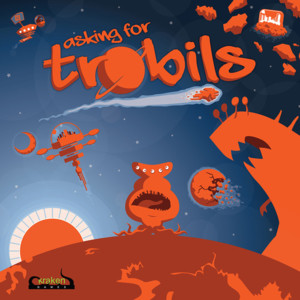Asking for Trobils