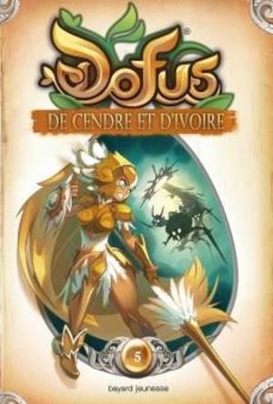 Dofus - Livre 5 - De cendre et d'ivoire