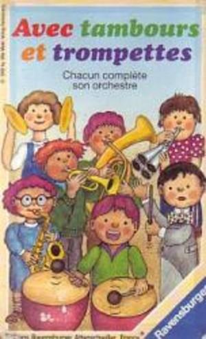 Avec tambours et trompettes