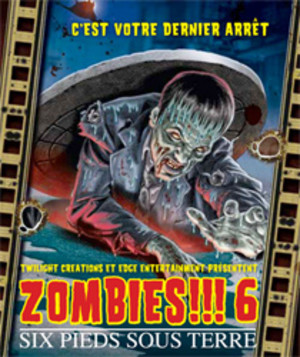 Zombies!!! 6 : Six Pieds Sous Terre