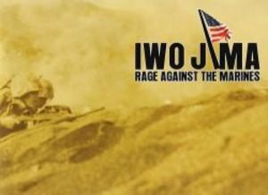 Iwo Jima - Rage Against the Marines