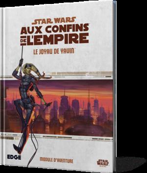 Star Wars : Aux Confins de l'Empire : Le Joyau de Yavin