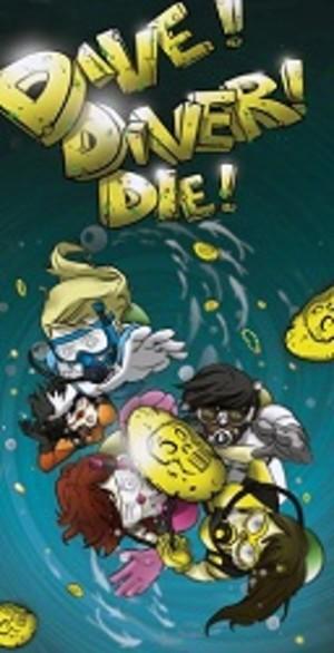 Dive ! Diver ! Die !