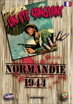 NORMANDIE 1944 - Un été sanglant
