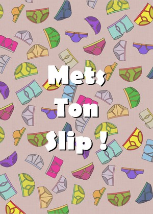 Mets Ton Slip !