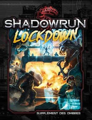Shadowrun 5e édition - Lockdown