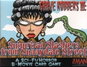 Grave Robbers III: Suburban Slashers from Sunnydale Street