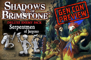 Shadows of Brimstone - Serpentmen of Jargono GenCon Preview