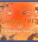 Rossyïa 1917 - La révolution Russe