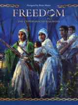 Freedom : The Underground Railroad