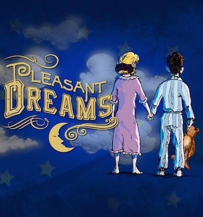 Pleasant Dreams, c'est beau et c'est...